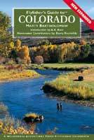 FLY FISHER'S GUIDE TO COLORADO: NEW & EXPANDED